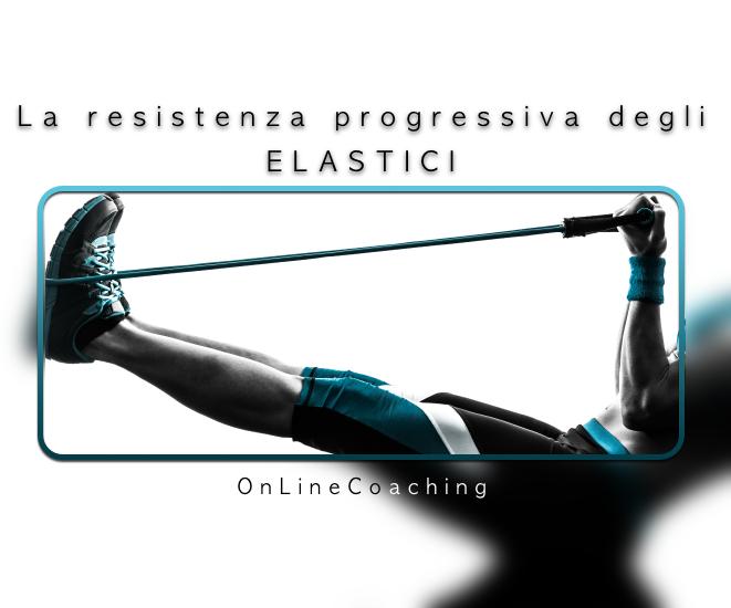 La resistenza progressiva degli elastici.