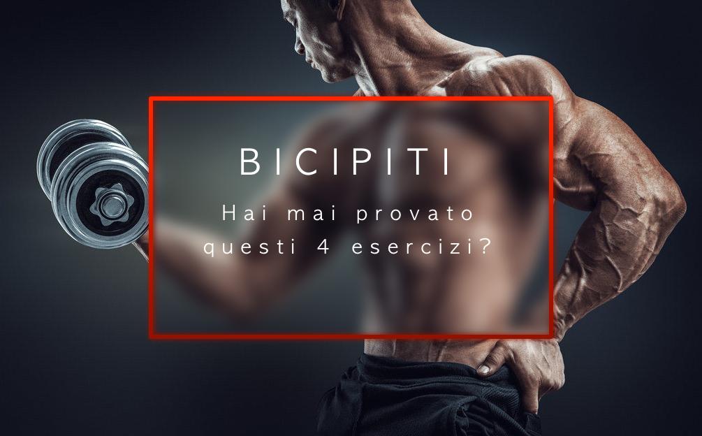 Bicipiti: hai mai provato questi esercizi?