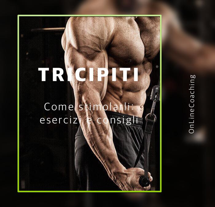 Tricipiti: esercizi e crescita muscolare