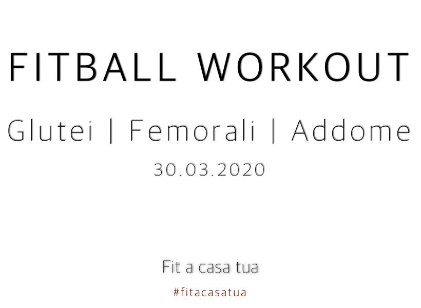 FITBALL WORKOUT | Glutei, femorali e addome