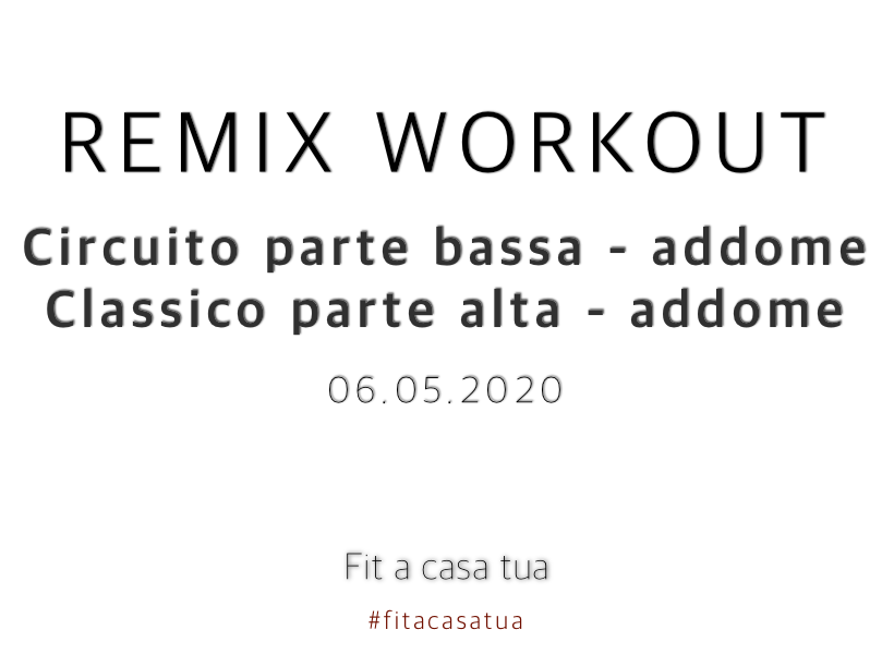 REMIX WORKOUT | Doppio allenamento total body